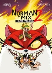 Norman Y Mix 2: Hazte Villano / Norman and Mix 2: Become a Villain