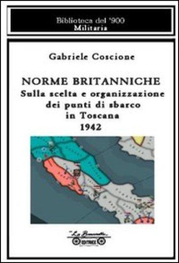 Norme britanniche. Sulla scelta e organizzazione dei punti di sbarco in Toscana 1942 - Gabriele Coscione | Kritjur.org