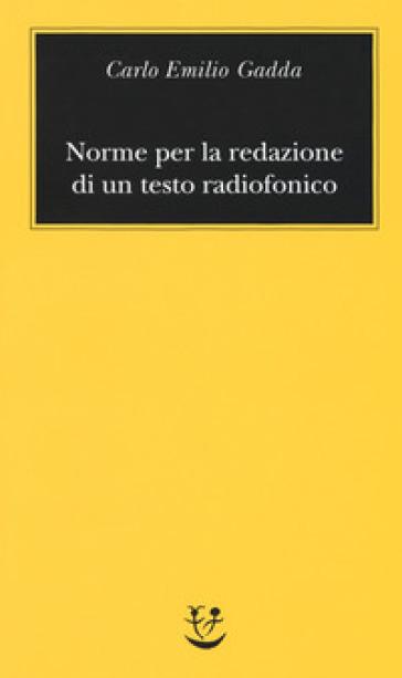 Norme per la redazione di un testo radiofonico - Carlo Emilio Gadda pdf epub