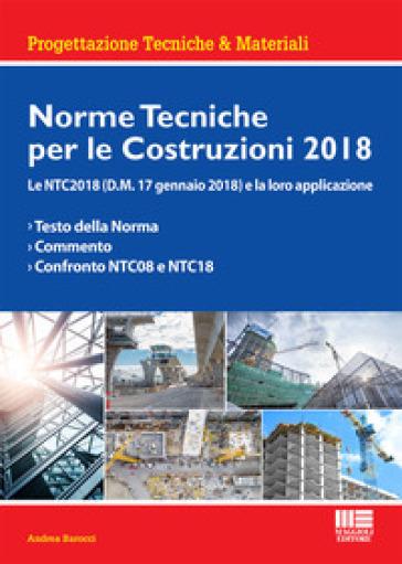 Norme tecniche per le costruzioni 2018. Le NTC2018 (D.M. 17 gennaio 2018) e la loro applicazione - Andrea Barocci   Thecosgala.com