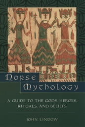 Norse Mythology:A Guide to Gods, Heroes, Rituals, and Beliefs