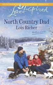 North Country Dad (Mills & Boon Love Inspired) (Northern Lights, Book 4)