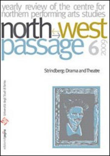 North-West Passage (2009). 6.Strindberg: drama and theatre