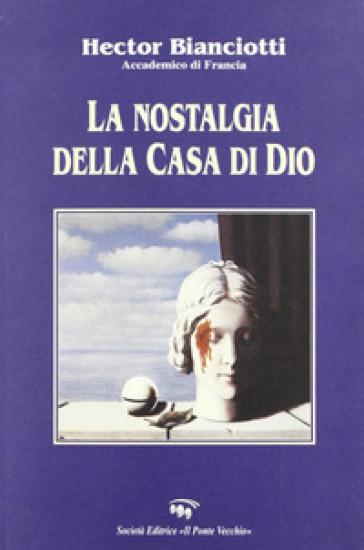 Nostalgia della casa di Dio - Hector Bianciotti |
