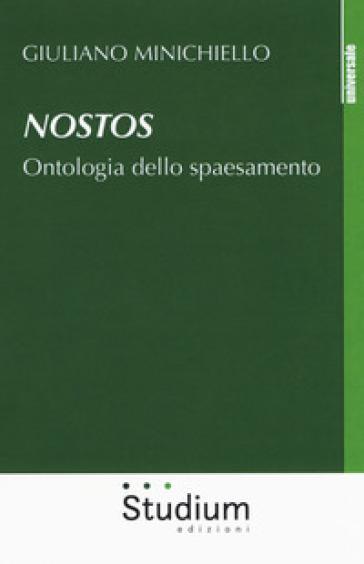 Nostos. Ontologia dello spaesamento - Giuliano Minichiello  