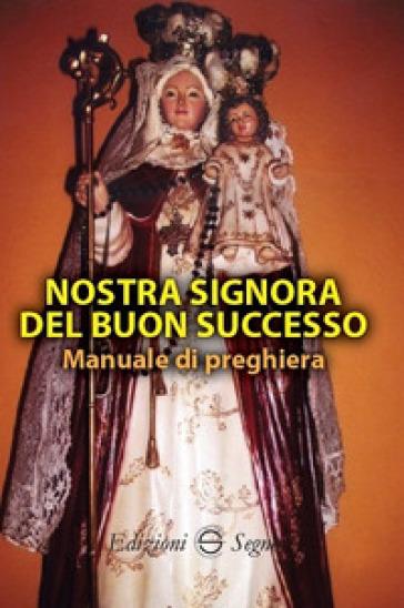 Nostra Signora del Buon Successo. Manuale di preghiera -  pdf epub