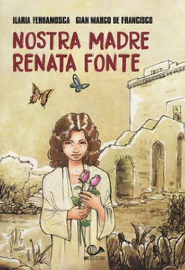 Nostra madre Renata Fonte - Ilaria Ferramosca |