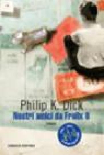 Nostri amici da Frolix 8 - Philip K. Dick  