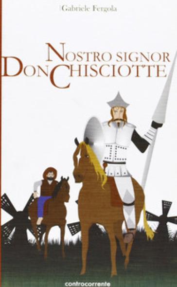 Nostro signor don Chisciotte - Gabriele Fergola  