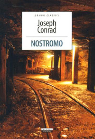Nostromo. Ediz. integrale - Joseph Conrad |