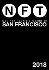 Not For Tourists Guide to San Francisco 2018