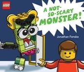 A Not-So-Scary Monster! (A LEGO Picture Book)