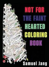Not for the Faint Hearted Coloring Book