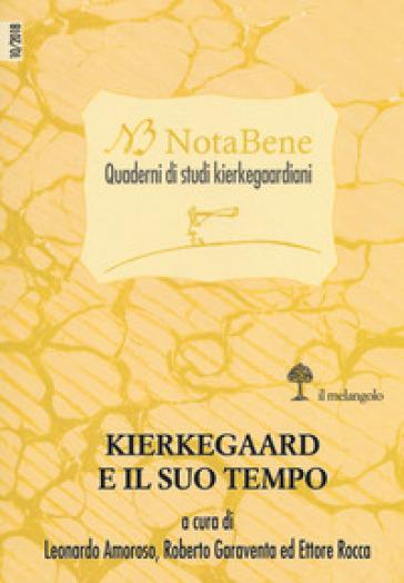 Notabene. Quaderni di studi kierkegaardiani. 10: Kierkegaard e il suo tempo - L. Amoroso |