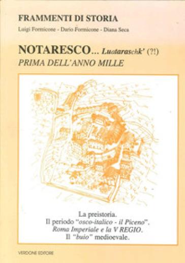 Notaresco &. Luataraschk' (?!) Prima dell'anno mille - Luigi Formicone |