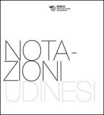 Notazioni udinesi. Materiali per una ricerca - Piotr Barbarewicz |