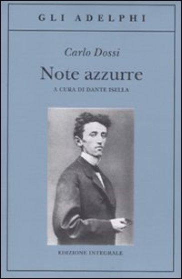 Note azzurre. Ediz. integrale - Carlo Dossi  