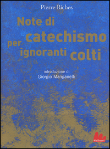Note di catechismo per ignoranti colti. Ediz. illustrata - Pierre Riches |