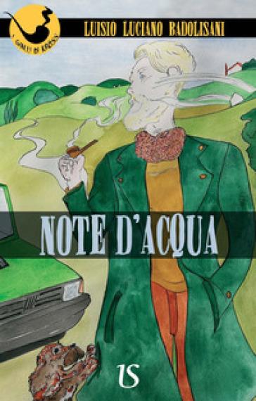 Note d'acqua - Luisio Luciano Badolisani | Rochesterscifianimecon.com