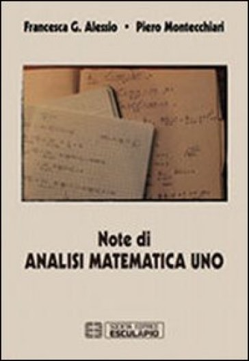 Note di analisi matematica. 1. - Francesca G. Alessio |