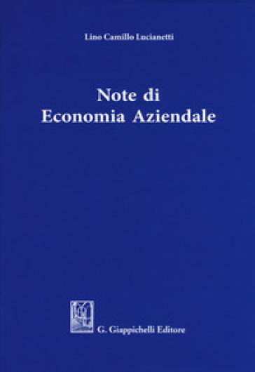 Note di economia aziendale - Camillo Lucianetti |