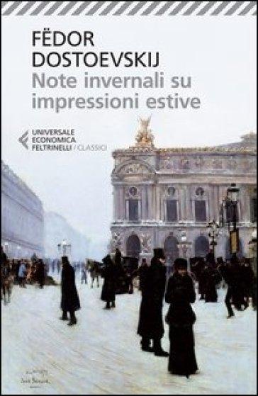Note invernali su impressioni estive - Fedor Michajlovic Dostoevskij |