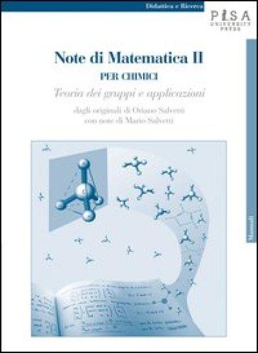 Note di matematica II per chimici. Teoria dei gruppi e applicazioni - Oriano Salvetti | Jonathanterrington.com