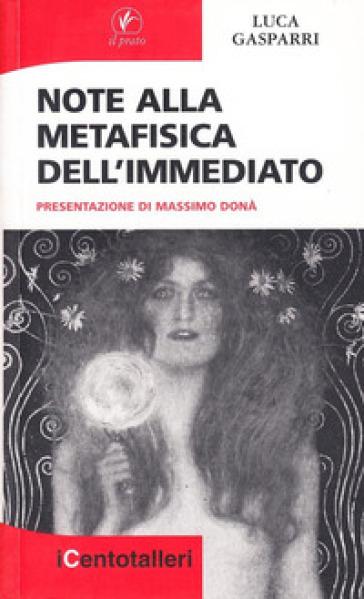 Note alla metafisica dell'immediato - Luca Gasparri |