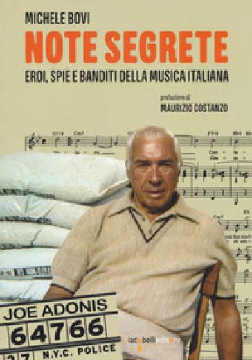 Note segrete. Eroi, spie e banditi della musica italiana - Michele Bovi pdf epub