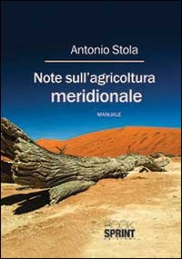 Note sull'agricoltura meridionale - Antonio Stola |