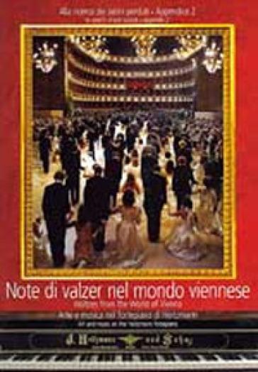 Note di valzer nel mondo viennese. Arte e musica nel fortepiano di Heitzmann. Waltzes from the world of Vienna. Art and music on the Heitzmann fortepiano. [Con CD_ROM]