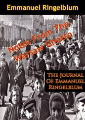 Notes From The Warsaw Ghetto: The Journal Of Emmanuel Ringelblum