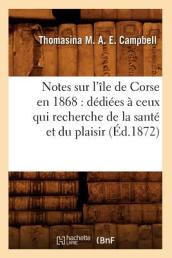 Notes Sur l  le de Corse En 1868