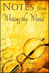Notes from Writing the World