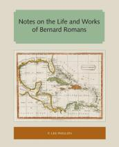 Notes on the Life and Works of Bernard Romans