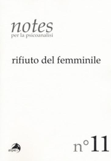 Notes per la psicoanalisi. 11: Rifiuto del femminile