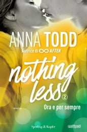 Nothing less - 2. Ora e per sempre