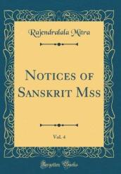Notices of Sanskrit Mss, Vol. 4 (Classic Reprint)