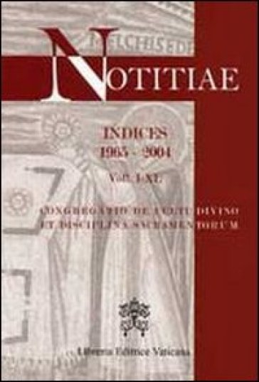 Notitiae. Indices 1965-2004. Voll I-XL