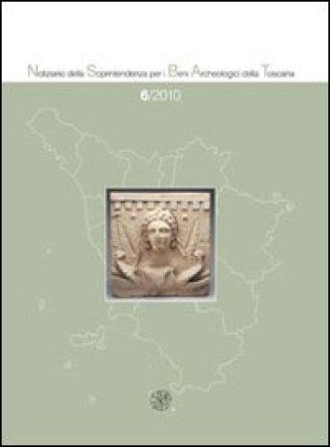 Notiziario della Soprintendenza per i Beni Archeologici della Toscana (2010). 6.