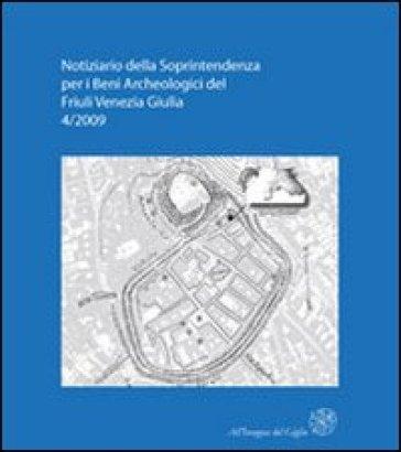 Notiziario della Soprintendenza per i Beni Archeologici del Friuli Venezia Giulia (2009). 4.
