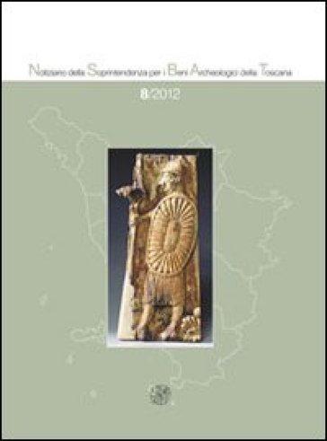 Notiziario della Soprintendenza per i Beni Archeologici della Toscana (2012). 8.
