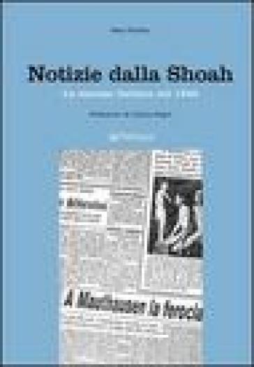 Notizie dalla Shoah. La stampa quotidiana del 1945 - Sara Fantini |