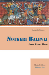 Notkeri Balbuli gesta Karoli Magni in italiacum sermonem versa et adnotationibus instructa - Alessandro Cesareo