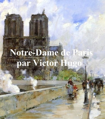 Notre Dame de Paris -- 1482, in the original French