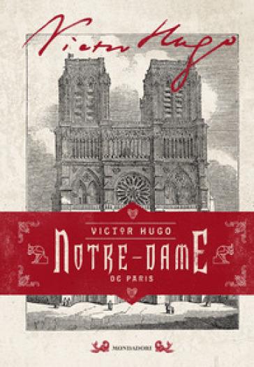 Notre-Dame de Paris. Ediz. illustrata - Victor Hugo |
