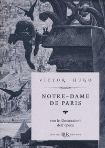 Notre-Dame de Paris. Ediz. deluxe - Victor Hugo | Jonathanterrington.com