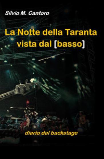 La Notte della Taranta vista dal basso. Diario dal backstage - Silvio Maria Cantoro | Rochesterscifianimecon.com