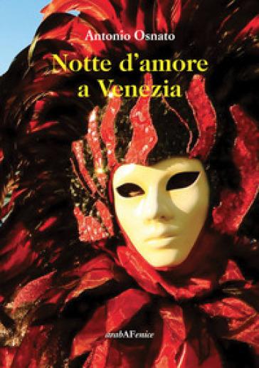 Notte d'amore a Venezia - Antonio Osnato | Kritjur.org