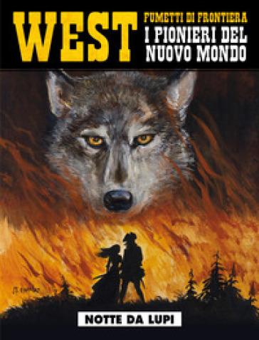 Notte da lupi. West. I pionieri del nuovo mondo. 27.